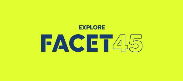 Explore Facet 45