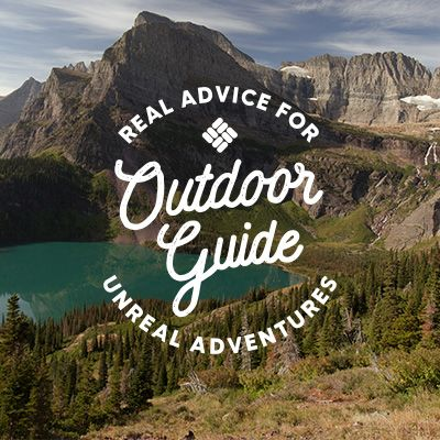 Outdoor guide: Real advice for unreal adventures.