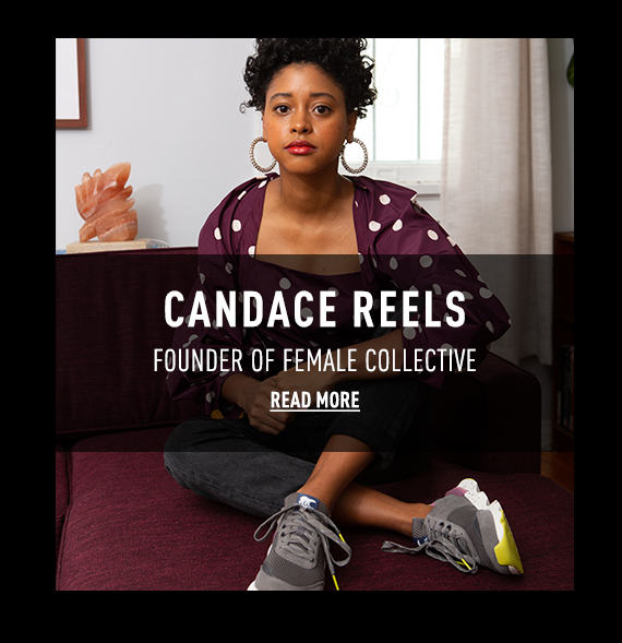 CANDACE REELS, Founder of female collective, READ MORE
