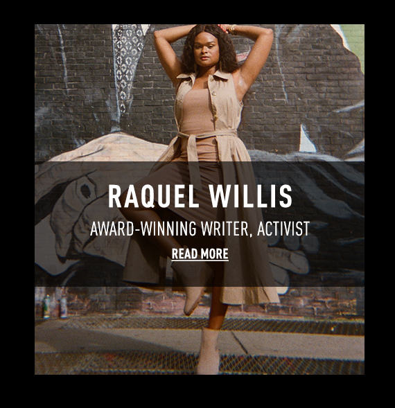 RAQUEL WILLIS, READ MORE